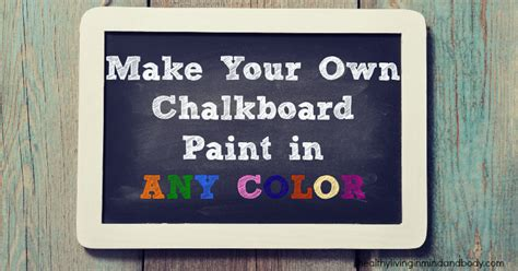 chalkboard paint make your own diy make your own chalkboard paint healthy living in