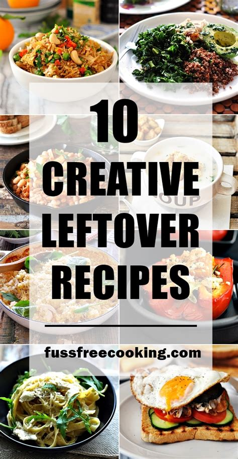 11 creative cing food ideas and recipes that will make 10 creative leftover recipes fuss free cooking