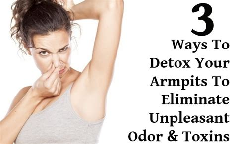 8 Simple Ways To Detox Your by 3 Easy Ways To Detox Your Armpits To Eliminate Unpleasant