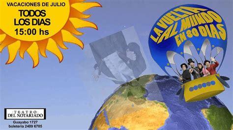 la vuelta al mundo la vuelta al mundo en 80 d 237 as teatro del notariado 2013 youtube