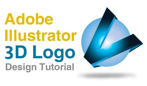tutorial logo design adobe illustrator adobe illustrator 3d logo design tutorial graphic design