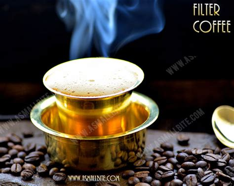 Filter Coffee   South Indian Filter Coffee Recipe   ASmallBite