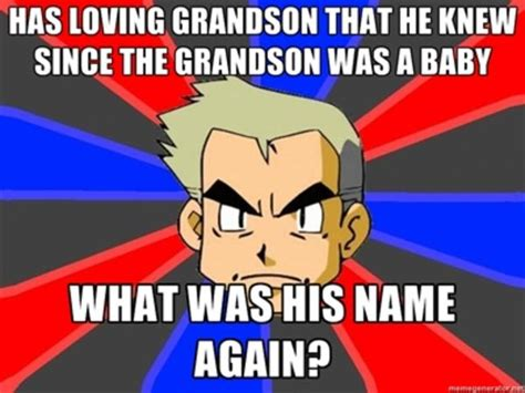 Prof Oak Memes - prof oak lolz professor oak know your meme