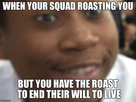 Roast Meme - no shit kimumu imgflip