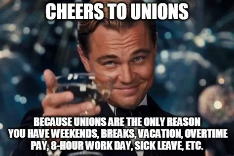 Union Memes - cheers to unions una local 115