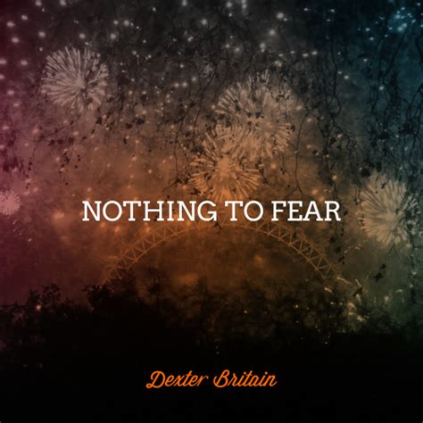 Nothing To Fear nothing to fear by britain free listening on soundcloud
