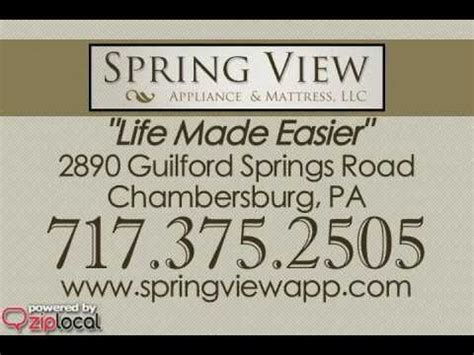 spring view appliance mattress chambersburg view appliance mattress llc 717 375 2505