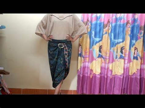 tutorial kain batik dijadikan rok tutorial fashion cara pakai rok batik lilit yang