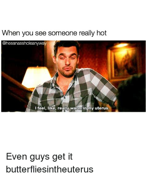 Hot Guy Memes - when you see someone really hot i feel like really warm in