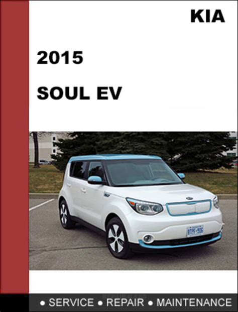 car repair manuals download 2010 kia soul transmission control kia soul ev 2015 oem factory service repair workshop manual downl