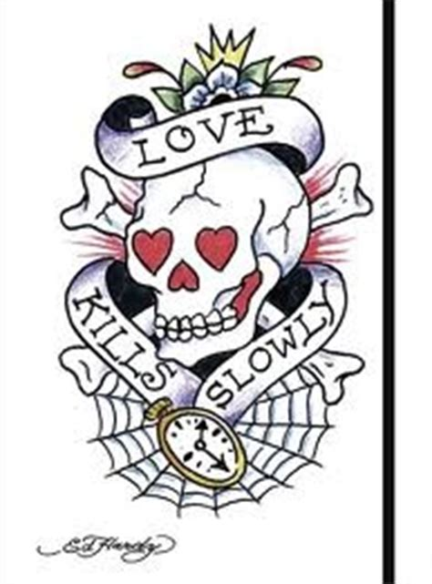 love kills slowly tattoo designs 17 best ideas about ed hardy designs on ed