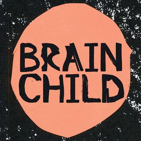 Brain Child brainchild festival on the inside