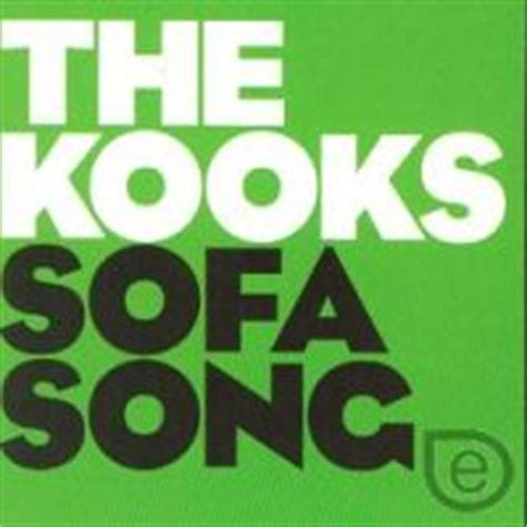 the kooks sofa song sofa song the kooks listen biography all info on the