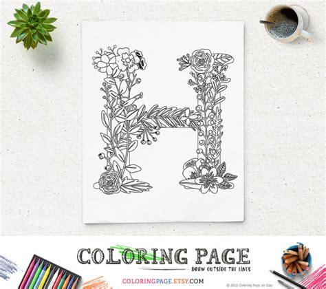 instant digital download letter h adult coloring page printable coloring page floral alphabet letter h instant