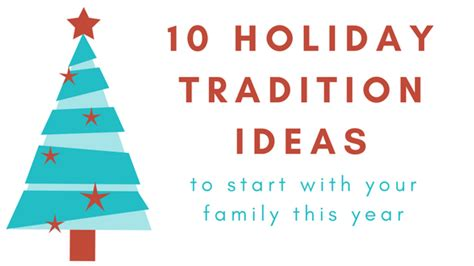 christmas themes beginning with s 10 holiday tradition ideas to start this year with your family