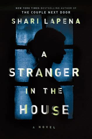 stranger in the house a stranger in the house by shari lapena