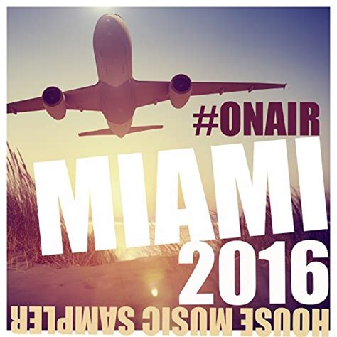 miami house music va on air miami 2016 house music sler 320kbpshouse net