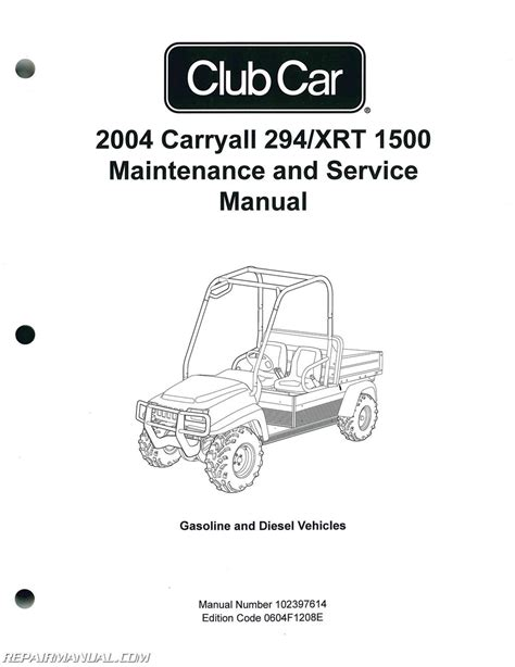 2004 club car carryall 294 and xrt 1500 maintenance and service manual
