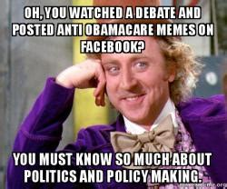 Anti Obamacare Meme - oh you watched a debate and posted anti obamacare memes