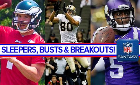 Football Busts And Sleepers sleepers busts and breakouts for football 2015