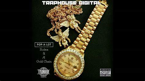 Rolex Chain rolex a gold chain pop a lot