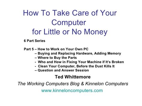 How To Take Care Of Take Care Of Your Computer Part 5 How To Work On Your Own Pc