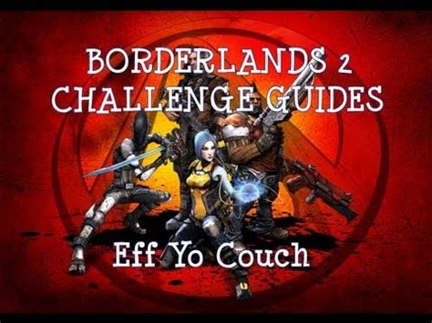borderlands 2 couches borderlands 2 challenges eff yo couch youtube