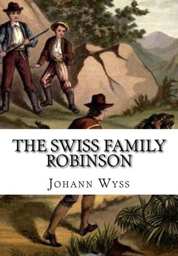 Swiss Family Robinson Oleh Johann David Wyss the swiss family robinson johann david wyss shopswell