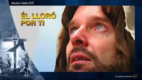 Imagenes Jesus Lloro | 3 jes 250 s llor 243 por t 237