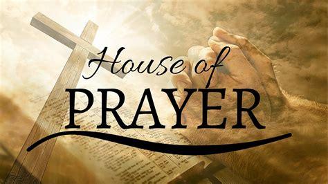 house of prayer encounter service house of prayer july 24 2016 youtube