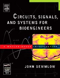 circuits signals and systems for bioengineers third edition a matlab based introduction biomedical engineering books circuits signals and systems for bioengineers 1st edition