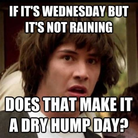 Dirty Hump Day Memes - wednesday memes dirty 28 images hump day hugs free for