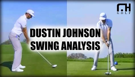 swing analysis dustin johnson driver swing analysis