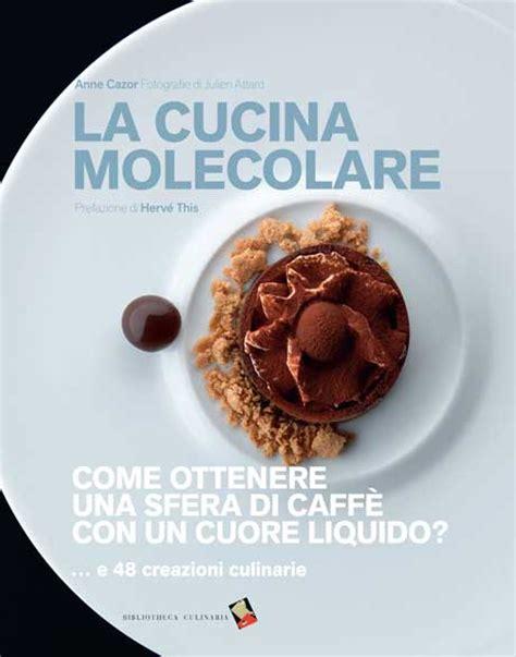 libro di cucina molecolare mol la cucina molecolare tra moda e scienza bibliotheca