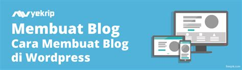 membuat blog di wordpress com cara membuat blog di wordpress gratis lengkap nyekrip