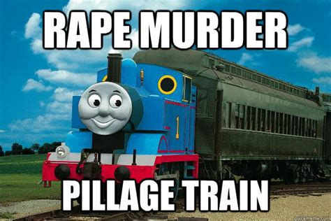 Train Meme - thomas the train rape meme www imgkid com the image