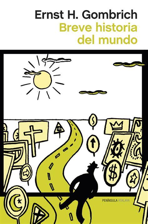 libro breve historia del mundo librer 237 a dykinson breve historia del mundo ernst h