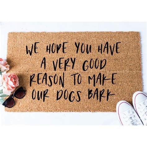 doormats with sayings doormats with sayings reason to make our dogs bark