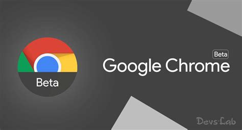 chrome beta android releases chrome beta v60 includes new search widget ads permissions and more