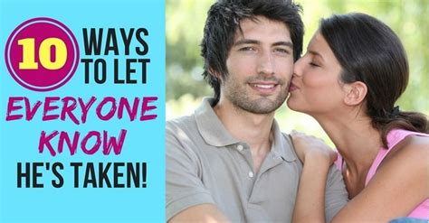 10 Ways To Let Someone You Like Them by Top 10 Ways To Let Other Quot He S Mine Quot To