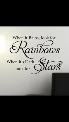 tatto when it rains look for rainbows when it s dark shoot for the moon even if you miss you ll land among the