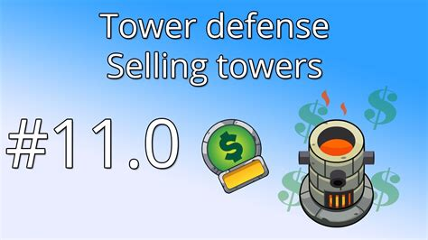 tutorial construct 2 tower defense 11 0 unity tower defense tutorial selling towers youtube