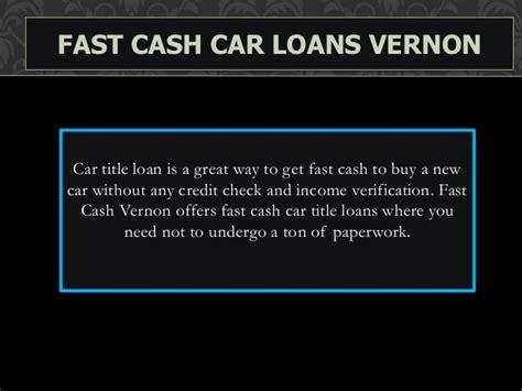 fast cash car title loans  vernon