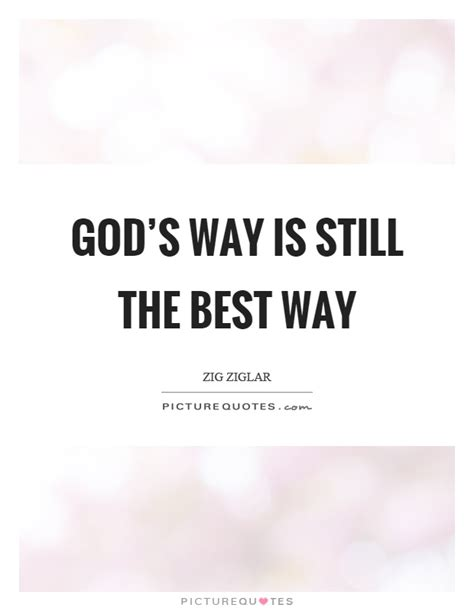 is one still the best god s way is still the best way picture quotes