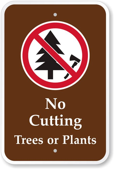 signs that a is no cutting trees or plants cground sign with graphic sku k 0648