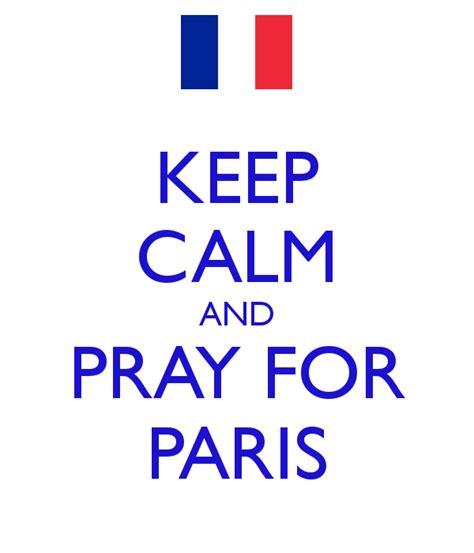 cara edit foto pray for paris keep calm and pray for paris poster kengomillia keep
