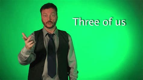 Three Of Us by Three Of Us Asl Gif By Sign With Robert Find On