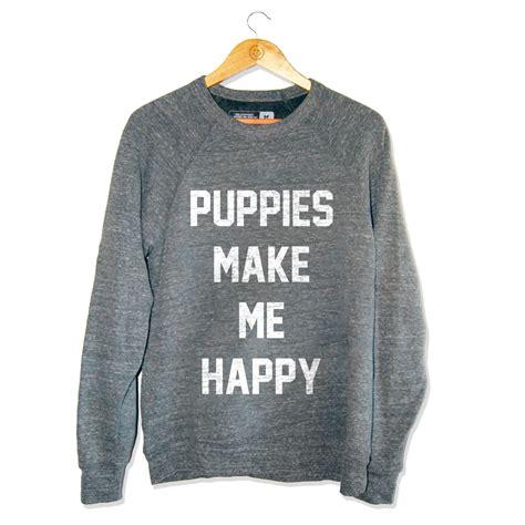 puppies make me happy title tri blend gray crewneck sweatshirt
