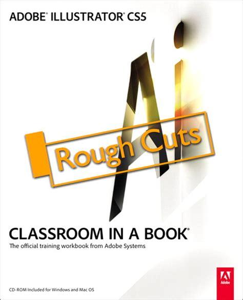 adobe illustrator cc classroom in a book 2018 release books adobe illustrator cs5 classroom in a book cuts