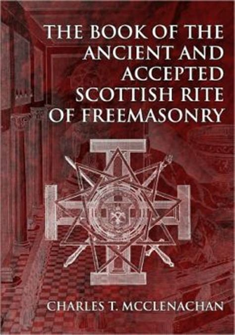 the lost rites and rituals of freemasonry books the book of the ancient and accepted scottish rite of